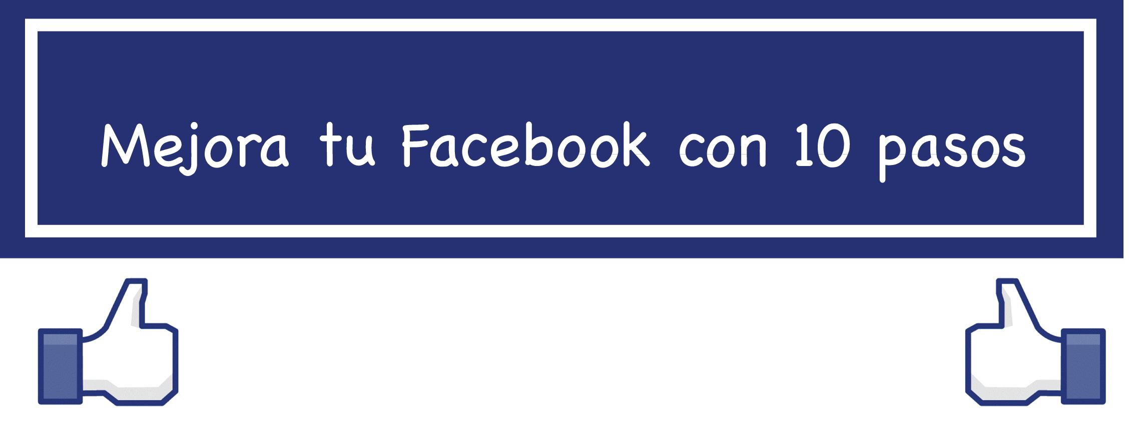 consejos para mejorar la efectividad y visibilidad de tu Fanpage de Facebook.