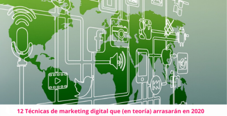 Técnicas de marketing digital que arrasarán en 2020