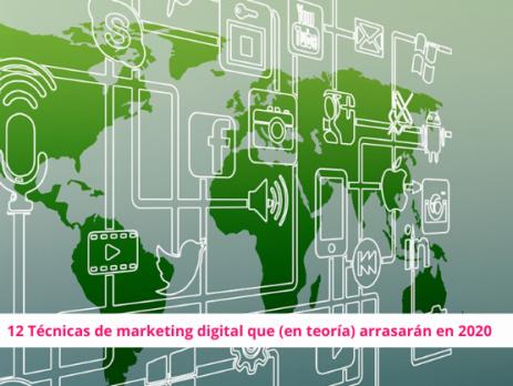 Técnicas de marketing digital que arrasarán en 2020
